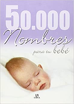 Book 50,000 nombres para su bebe / 50.000 Baby Names (Spanish Edition)
