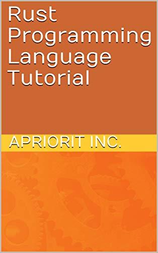 Rust Programming Language Tutorial (eBooks Book 18)
