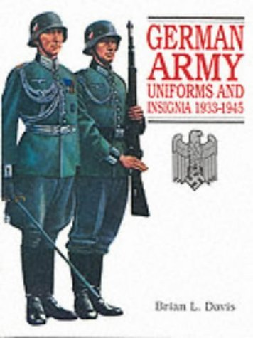 German Army Uniforms and Insignia 1933-1945 by Brian L Davis (1998-12-24)