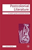 Postcolonial Literature (Readers' Guides to Essential Criticism)