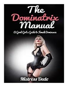 the dominatrix manual a good girl s book by mistress dede rh thriftbooks com