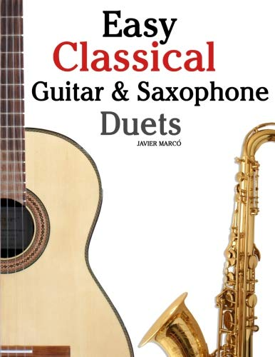 (Easy Classical Guitar & Saxophone Duets: For Alto, Baritone, Tenor & Soprano Saxophone player. Featuring music of Mozart, Handel, Strauss, Grieg and ... In Standard Notation and Tablature.)