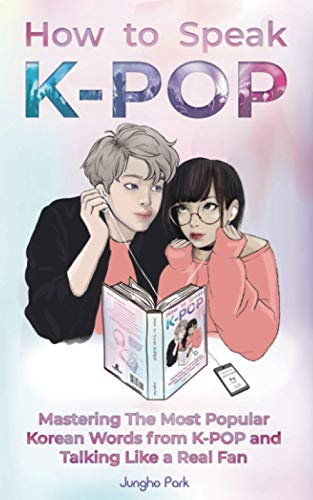 How to Speak KPOP: Mastering the Most Popular