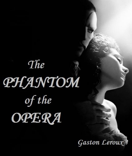 The Phantom Of The Opera Gaston Leroux Pdf