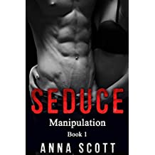Seduce: Adult Erotica, Explicit Story, Older Man, First Time (Manipulation Book 1)