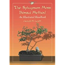 The Sphagnum Moss Bonsai Method: An Illustrated Handbook