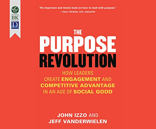 The Purpose Revolution: How Leaders Create Engagement and Competitive Advantage in an Age of Social Good by Dreamscape Media (Image #1)