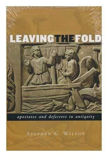 Leaving the Fold: Apostates and Defectors in Antiquity