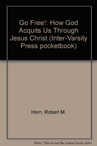 Go Free!: How God Acquits Us Through Jesus Christ (Inter-Varsity Press pocketbook)