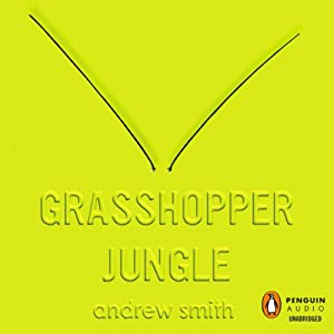 Grasshopper Jungle | Livre audio