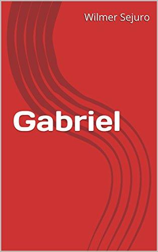 Gabriel (Spanish Edition) by [Sejuro, Wilmer]
