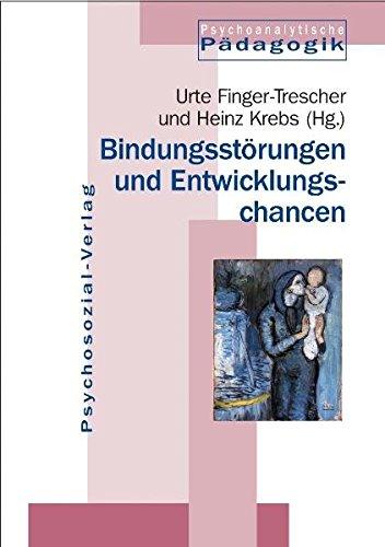 bindungsstrungen-und-entwicklungschancen-psychoanalytische-pdagogik