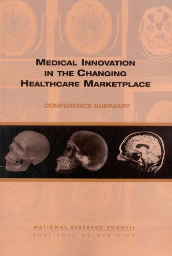 Medical Innovation in the Changing Healthcare Marketplace: Conference Summary