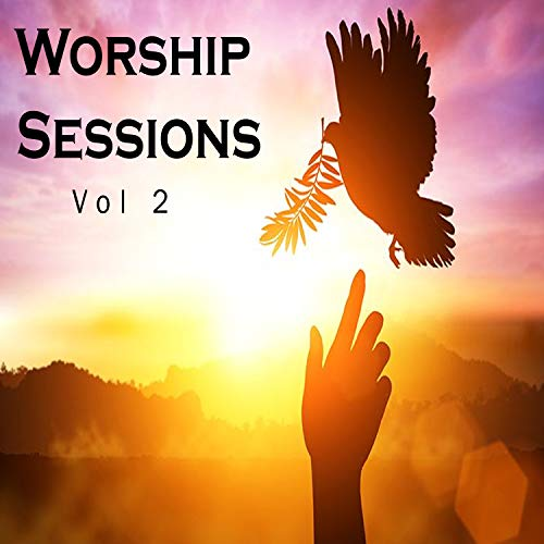 Worship The Lord & Worship The Father - Worship Sessions [Vol. 2] (2018)