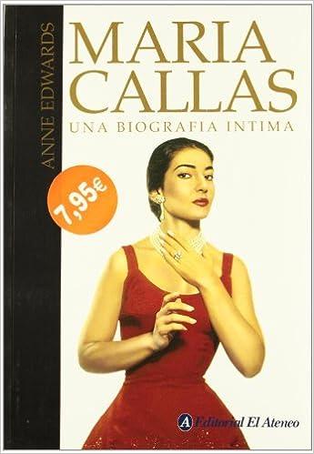 maria callas una biografia intima an intimate biography spanish edition