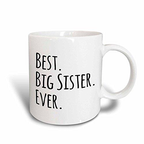 3dRose Best Big Sister Ever-Gift for Elder, Older Siblings-Black Text, Magic Transforming Mug, 11-Oz