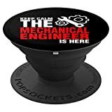 Keep Calm The Mechanical Engineer Is Here Gift - PopSockets Grip and Stand for Phones and Tablets