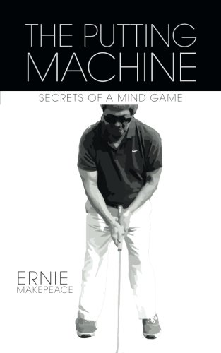 The Putting Machine: Secrets of a Mind Game