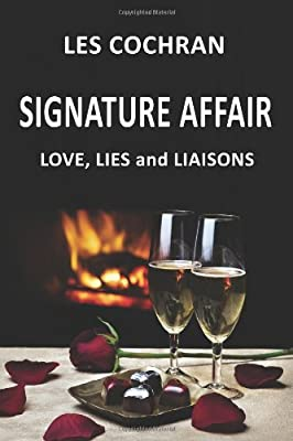 Signature Affair: Love, Lies and Liaisons