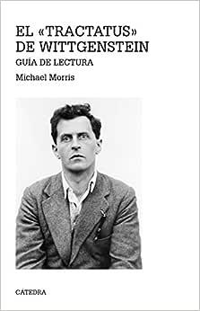 El «Tractatus» de Wittgenstein: Guía de lectura - Livros