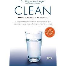 Clean: O programa revolucionário de desintoxicação que recupera a capacidade autocurativa natural do corpo
