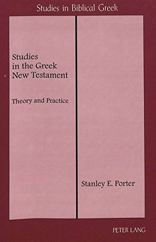 Studies in the Greek New Testament: Theory and Practice (Studies in Biblical Greek) by Brand: Peter Lang International Academic Publishers