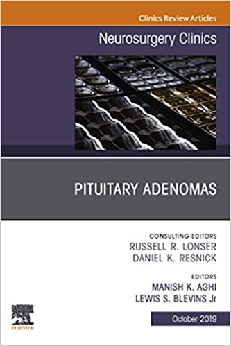 Pituitary Adenoma, An Issue of Neurosurgery Clinics of North America E-Book (The Clinics: Surgery 30), 1st Edition