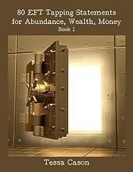 Abundance, Wealth, Money (80 EFT Tapping Statements Book 1) (English Edition)