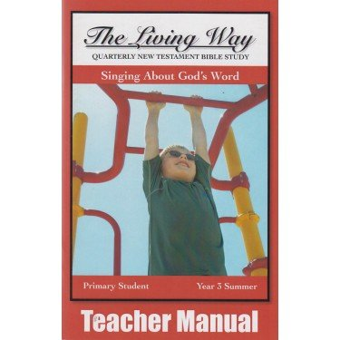 Read Online The Living Way Bible Class Curriculum Primary Year 3 Book 4 Teacher Manual - Singing About God's Word pdf