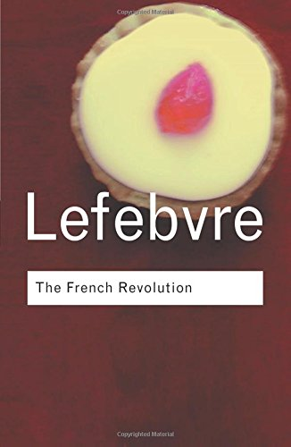 The French Revolution: From its Origins to 1793 (Routledge Classics) (Volume 34) -