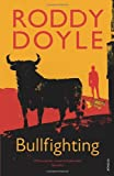 """Bullfighting"" av Roddy Doyle"