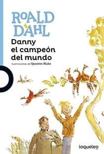 Danny el campeón del mundo par Roald Dahl