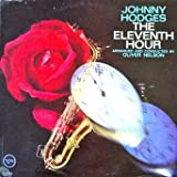 Johnny Hodges -The Eleventh Hour , Arranged and Conducted by Oliver Nelson