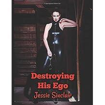 Destroying His Ego