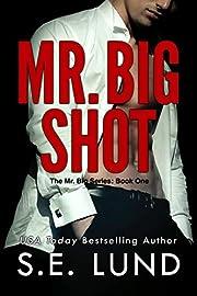 Mr. Big Shot: The Mr. Big Series: Book One