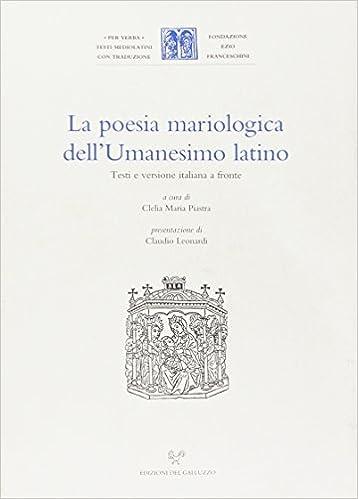 La poesia mariologica dell'umanesimo latino: Testi e versione italiana a front (Per verba / Fondazione Ezio Franceschini) (Italian Edition)