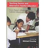Teaching Service and Alternative Teacher Education 9780268020156