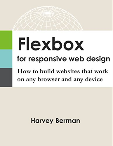 Flexbox for Responsive Web Design: How to build websites