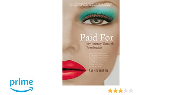 Paid For: My Journey Through Prostitution: Amazon.es: Rachel Moran: Libros en idiomas extranjeros