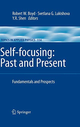 Self-focusing: Past and Present: Fundamentals and Prospects (Topics in Applied Physics)