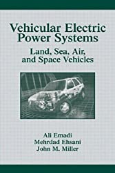 Vehicular Electric Power Systems: Land, Sea, Air, and Space Vehicles (Power Engineering Willis)