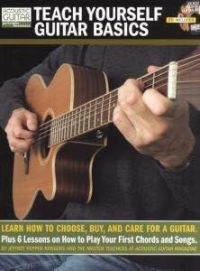 Guitarra acústica privada Lessons: Teach Yourself Guitarra Basics – Cómo elegir, comprar y cuidado para una guitarra