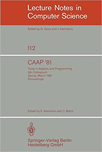 CAAP '81: Trees in Algebra and Programming /6th Colloquium, Genoa, March 5-7, 1981. Proceedings