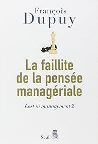 Lost in management, tome 2 : La faillite de la pensée managériale par François Dupuy