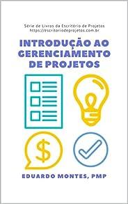 Introdução ao Gerenciamento de Projetos: Como gerenciar projetos pode fazer a diferença na sua vida (escritori