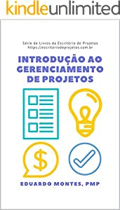 Introdução ao Gerenciamento de Projetos: Como gerenciar projetos pode fazer a diferença na sua vida (escritoriodeprojetos.com.br)