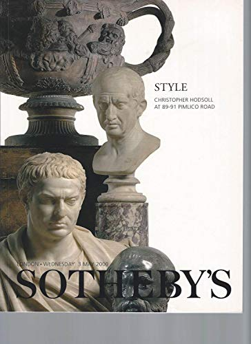 [AUCTION CATALOG] SOTHEBY'S: STYLE CHRISTOPHER HODSOLL AT 89 - 91 PIMLICO ROAD: WEDNESDAY 3 MAY 2000