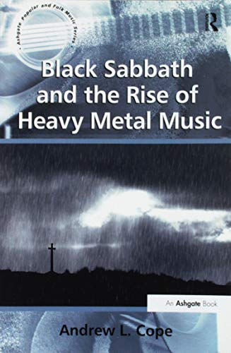 Black Sabbath and the Rise of Heavy Metal Music (Ashgate Popular and Folk ()