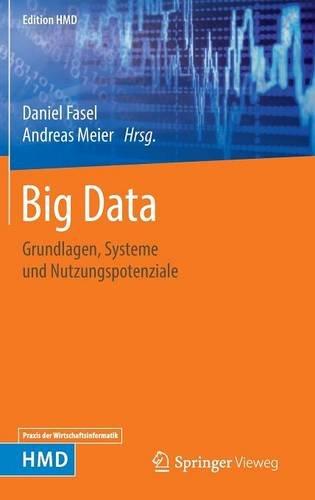 Big Data: Grundlagen, Systeme und Nutzungspotenziale (Edition HMD) (German Edition)