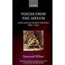 [(Voices from the Asylum: Four French Women Writers, 1850-1920)] [Author: Susannah Wilson] published on (December, 2010)